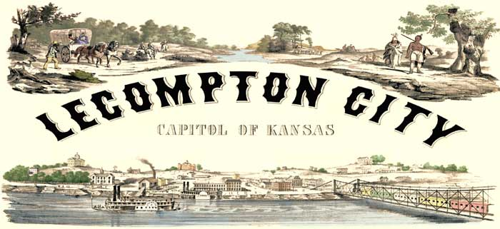 Lecompton - Capitol of Kansas